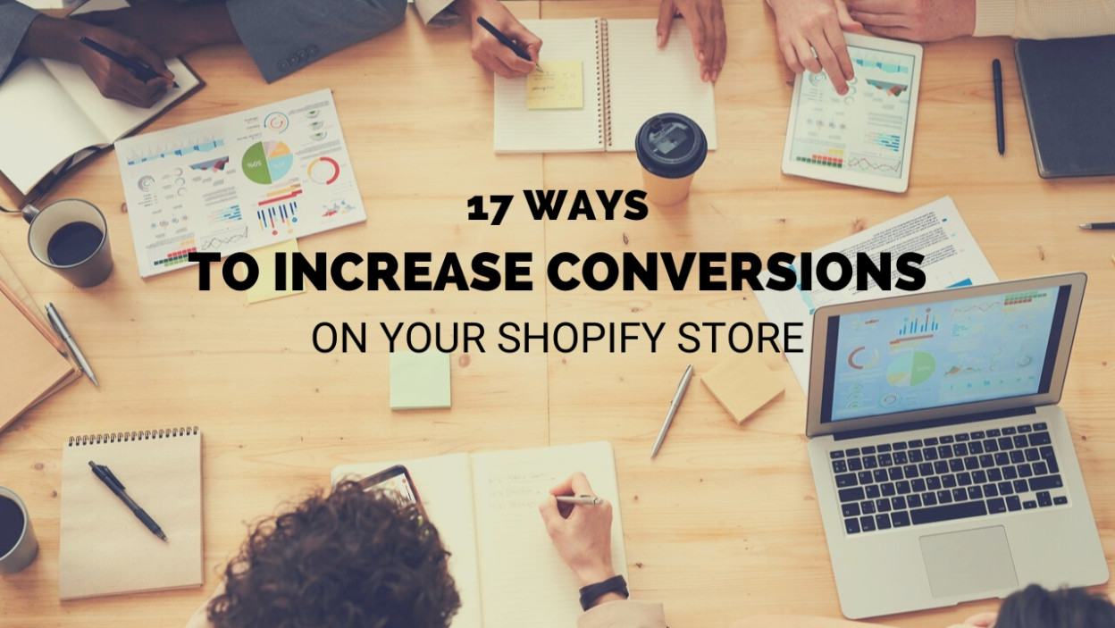 17 Ways to Increase Conversions on Your Shopify Store