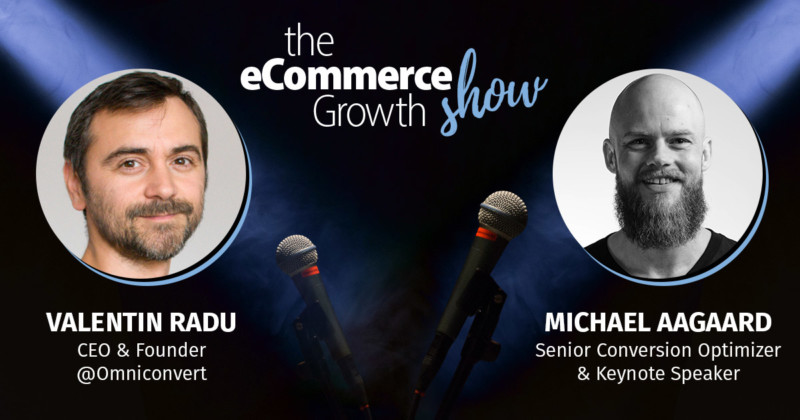 The eCommerce Growth Show Ep.4 – Michael Aagaard – The importance of Conversion Research in Optimizing your eCommerce