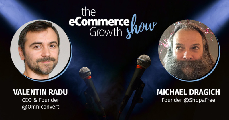 The eCommerce Growth Show Ep.5: Mike Dragich Founder @Shopafree: How to develop free Shopify stores