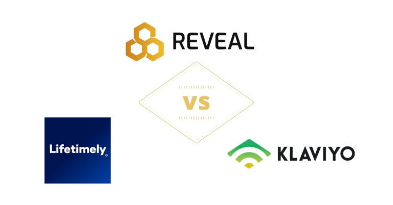 reveal vs lifetimely vs klaviyo