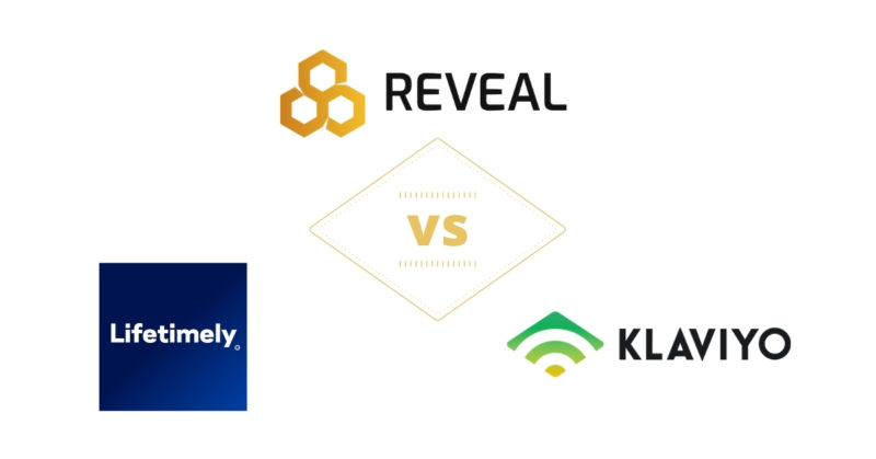 reveal vs lifetimely vs klaviyo