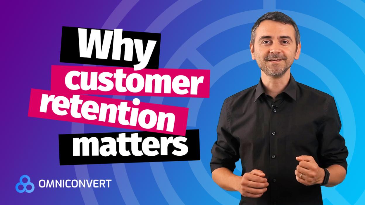 why customer retention matters