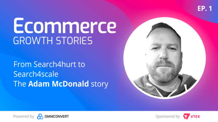 eCommerce Growth Stories Adam McDonald