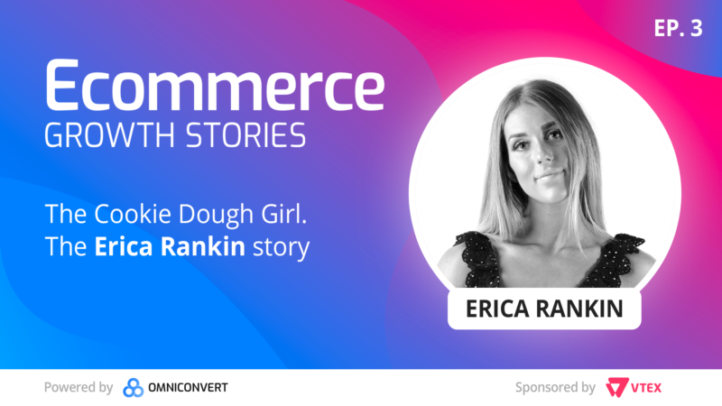 eCommerce Growth Story Erica Rankin