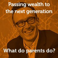 Passing wealth to the next generation… Throw in the family business