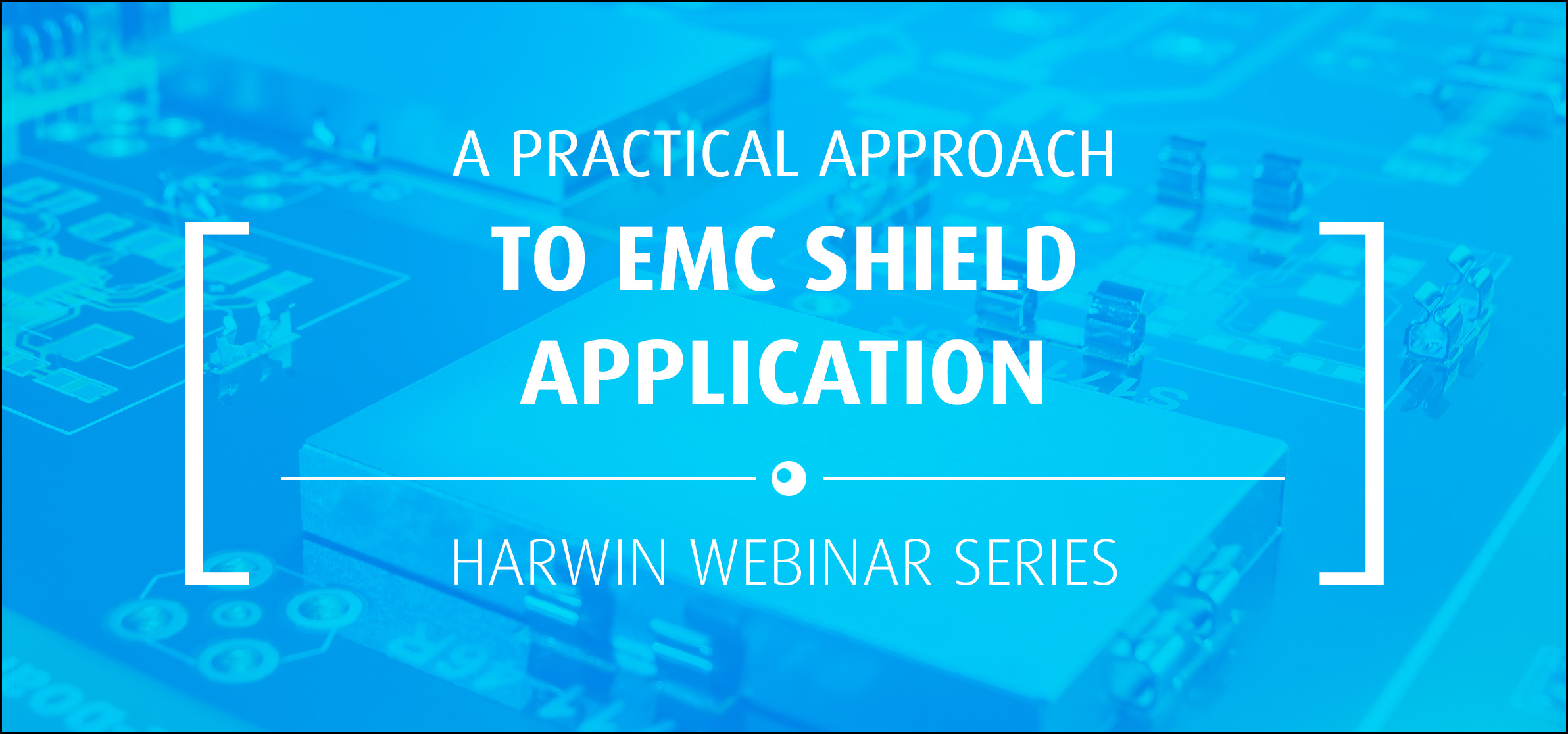Wista video for A Practical Approach to EMC Shield Application