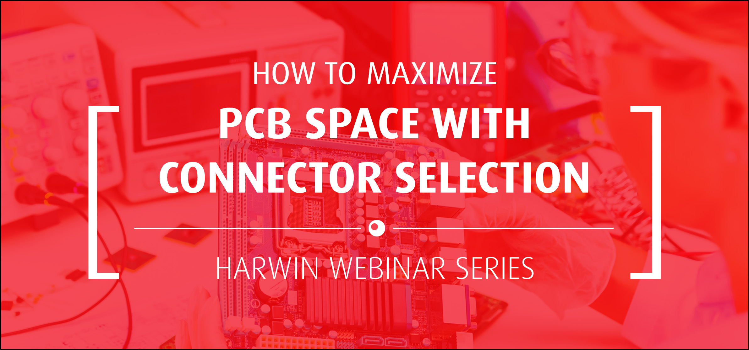 Wista video for How to Maximize PCB Space with Connector Selection