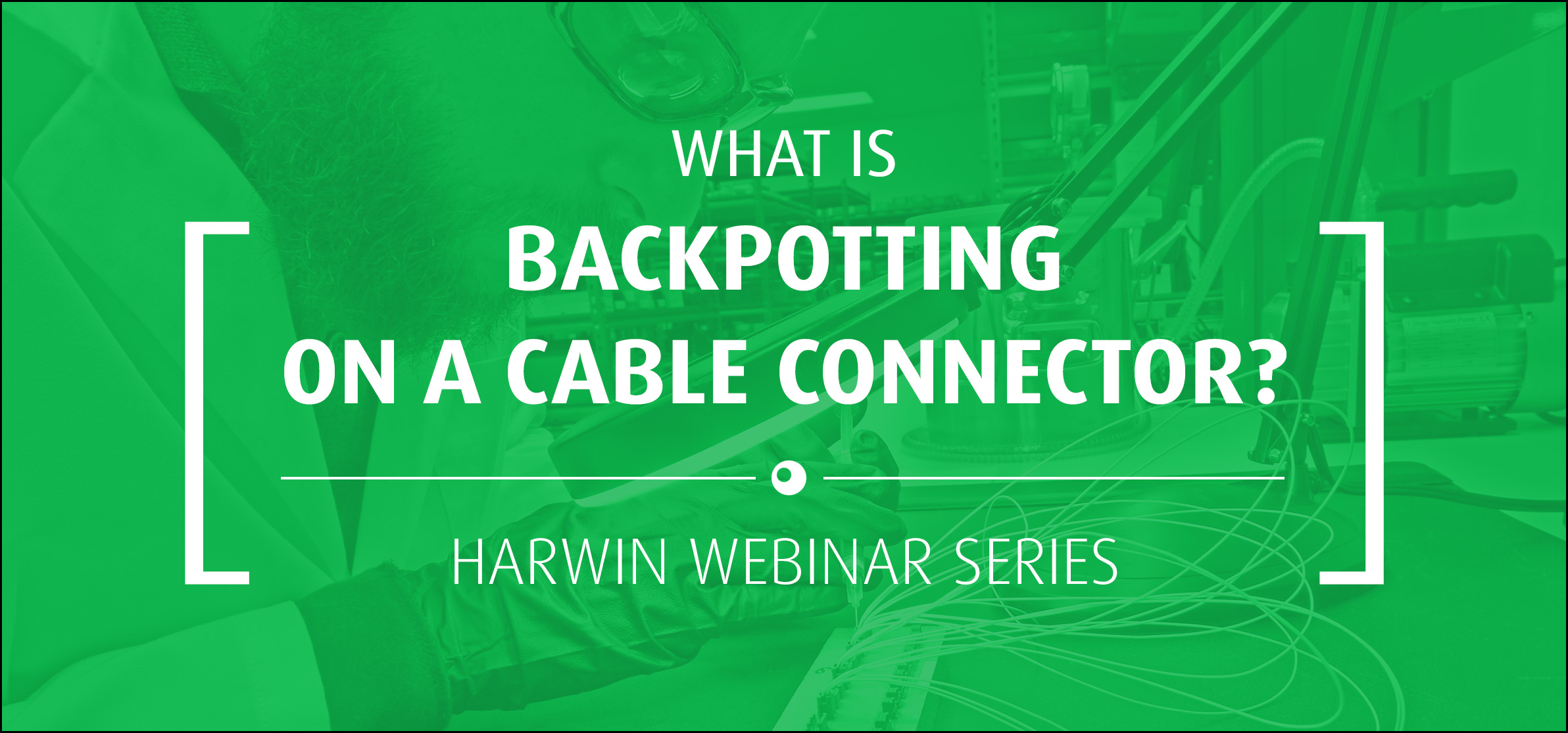 Wista video for What is Backpotting on a Cable Connector?