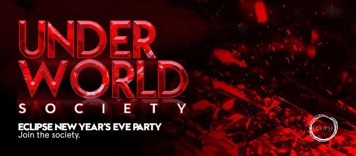 UNDERWORLD SOCIETY | FIESTA DE FIN DE AñO ECLIPSE