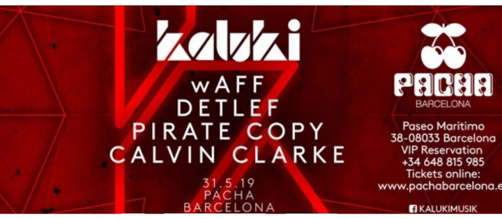 SIGHT with KALUKI pres. wAFF, Detlef, Pirate Copy and Calvin Clarke - Club Pacha Barcelona