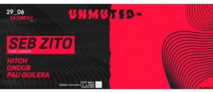 UNMUTED en City Hall w/ Seb Zito - Club Cityhall