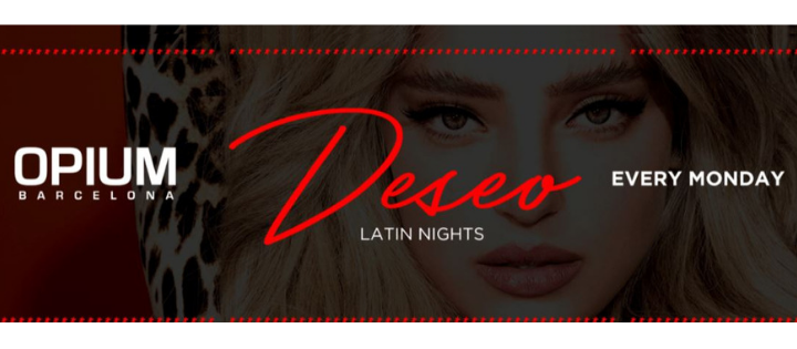 Deseo - Latin Nights - Club Opium Barcelona