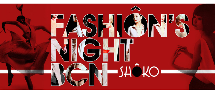 FASHION'S NIGHT BCN SHOKO BARCELONA