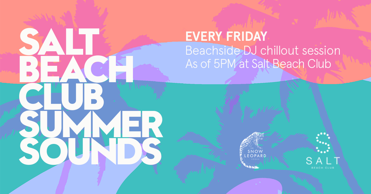 SALT BEACH CLUB SUMMER SOUNDS SALT BEACH CLUB