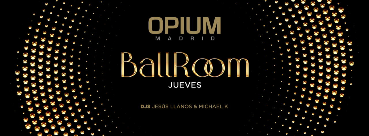 BallRoom - Club Opium Madrid