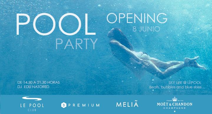 Opening Sky Life @ Le Pool  - Club Le Pool Club - Melia Sky