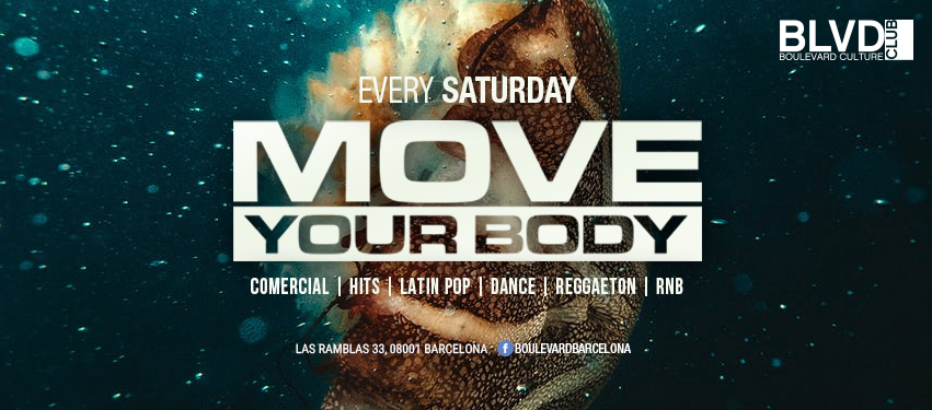 MOVE YOUR BODY - TODOS LOS SABADOS - Club Boulevard