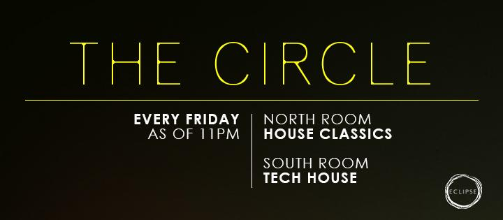 THE CIRCLE | HOUSE CLASSICS - Club Eclipse