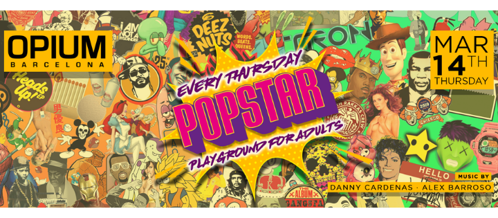 POPSTAR - EVERY THURSDAY OPIUM BARCELONA
