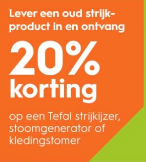 Tegen inlevering van een oud strijkproduct, 20% korting op een Tefal strijkproduct