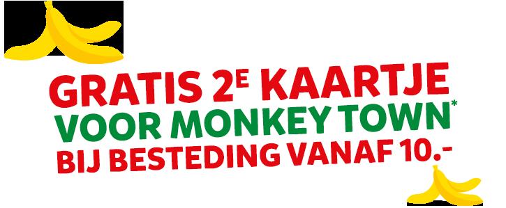 2e kaartje voor Monkey Town Gratis