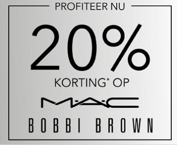 MAC Cosmetics & Bobbi Brown 20% korting