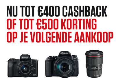 Op geselecteerde Canon producten tot €400 cashback en tot €500 Canon-tegoed