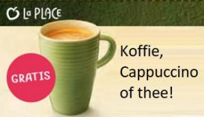 Gratis Koffie, Cappuccino of Thee bij La Place dmv voucher