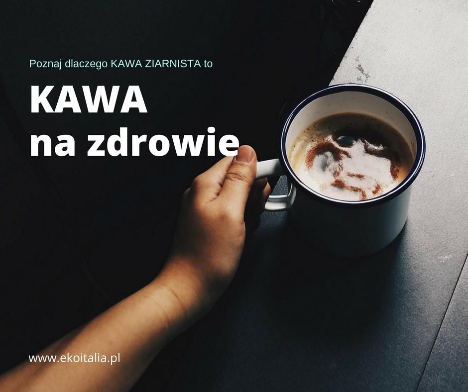 KAWA - samo zdrowie?