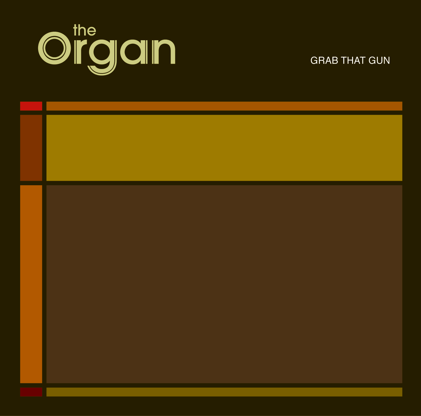 The Organ - Grab That Gun