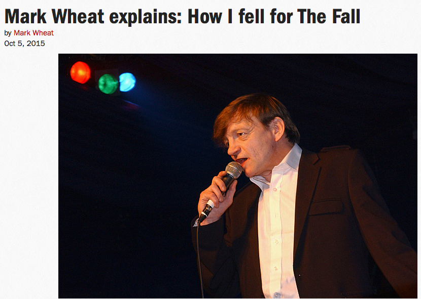 Mark Wheat explains: How I fell for The Fall