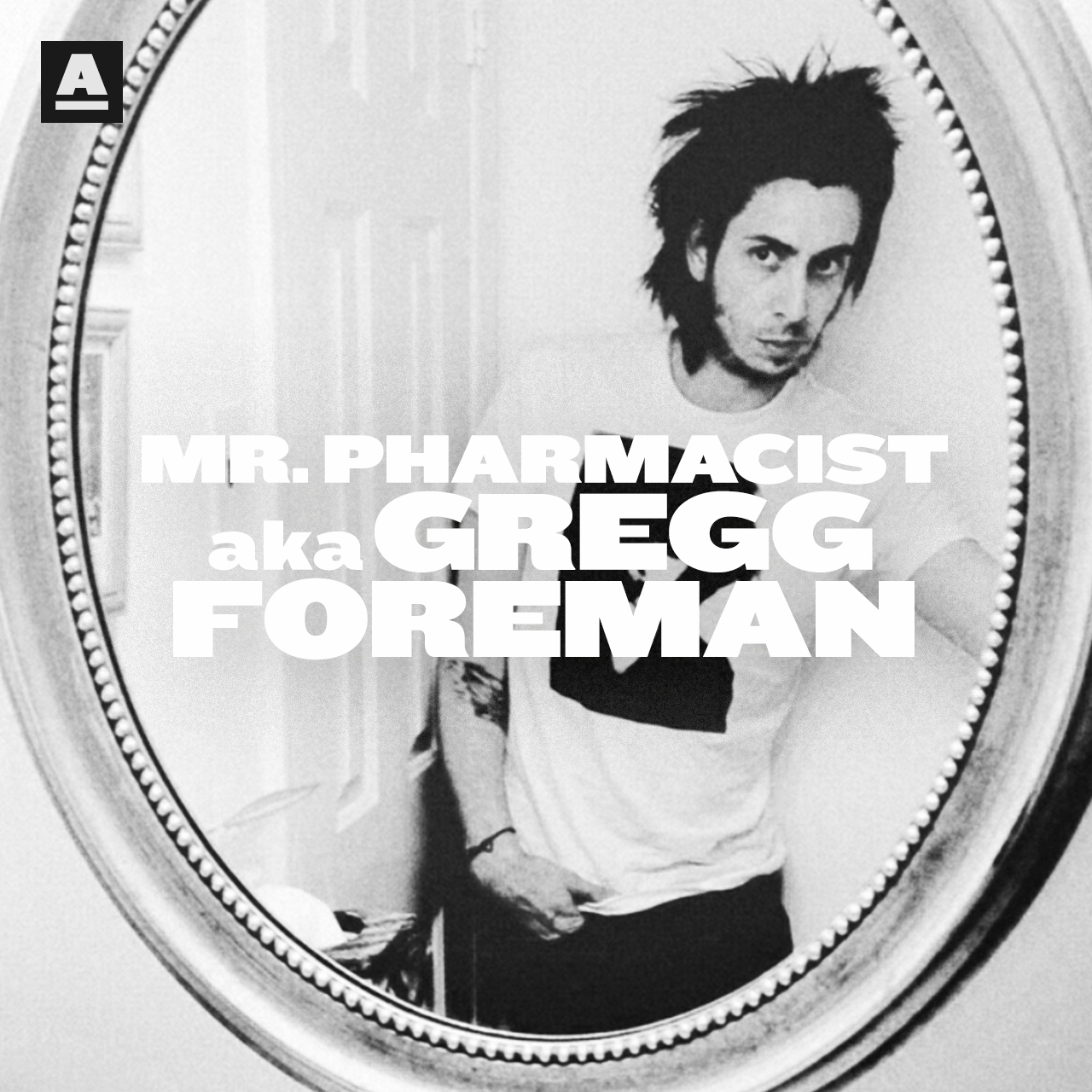 Mr. Pharmacist aka Gregg Foreman presents 'You Haven't Found It Yet' #016