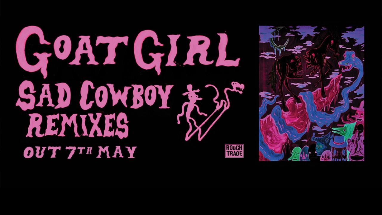 Goat Girl announce Sad Cowboy Remixes 12″