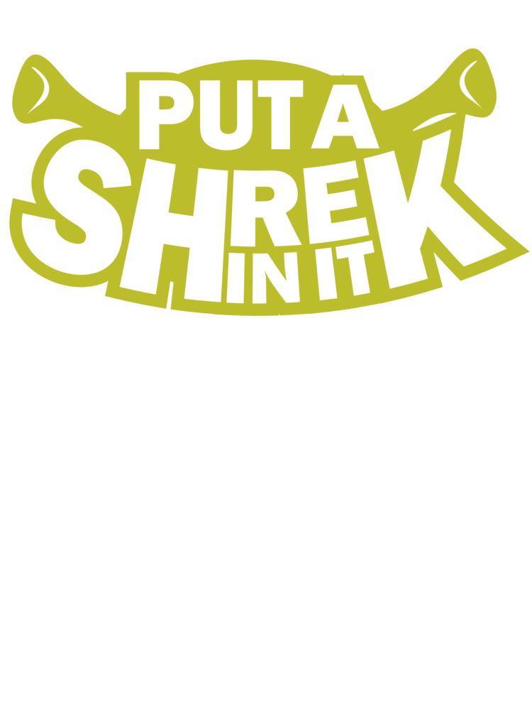 put a shrek in it>