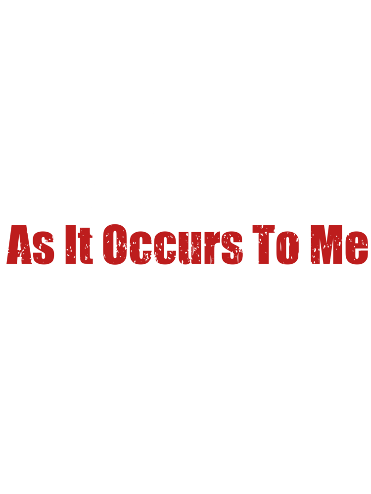 AS IT OCCURS TO ME LOGO>