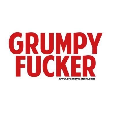 Grumpy Fucker Just Words