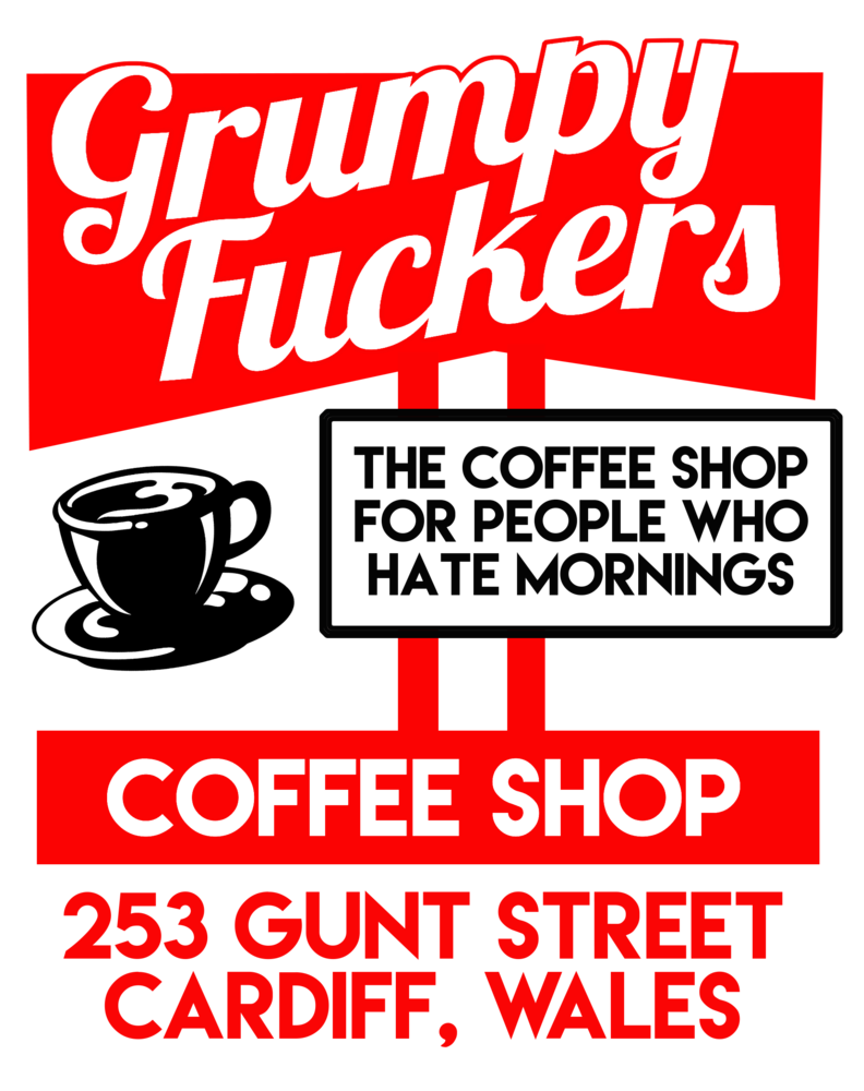 Grumpy Fuckers Coffee Shop>