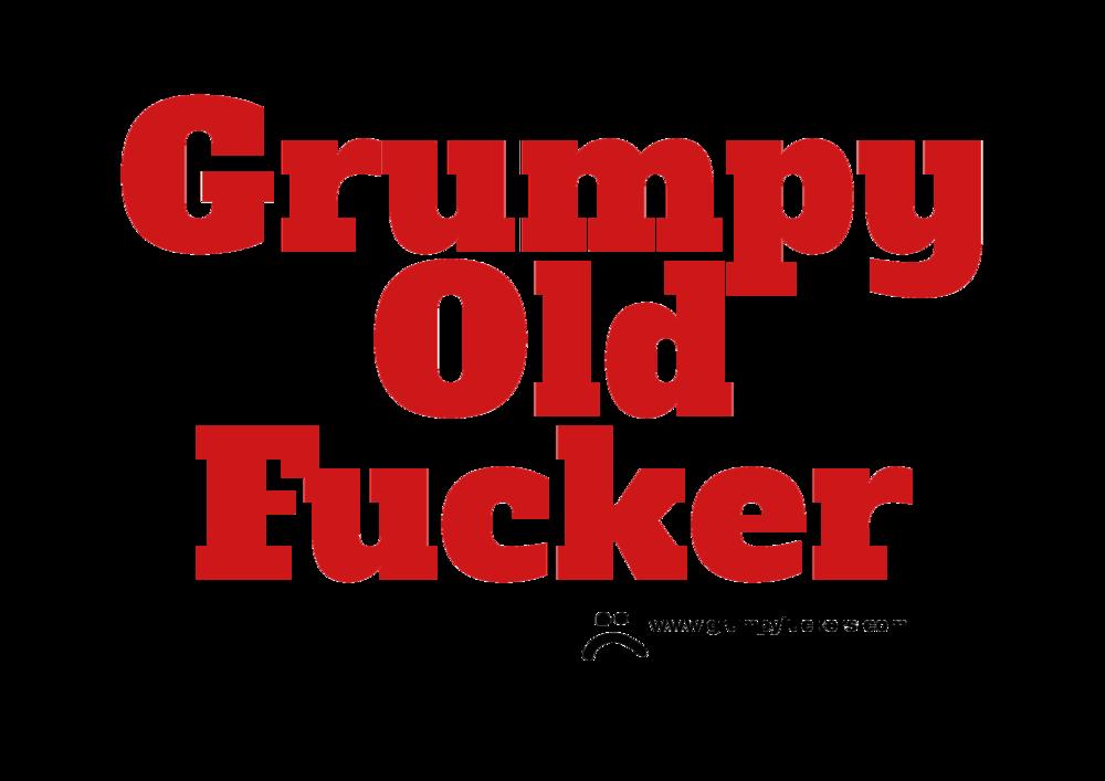 Grumpy Old Fucker>