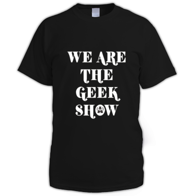 We are the Geek Show Shirt (Men)