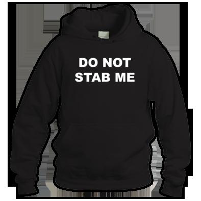 Do Not Stab Me - Hoodie