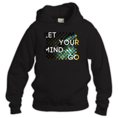 Let Your Mind Go (hoodies)