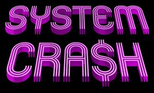 System Cra$h