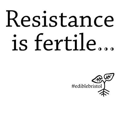 Resistance is fertile.>