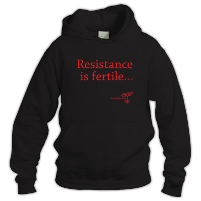 Resistance is fertile.