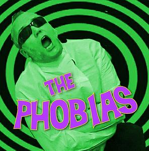 The Phobias