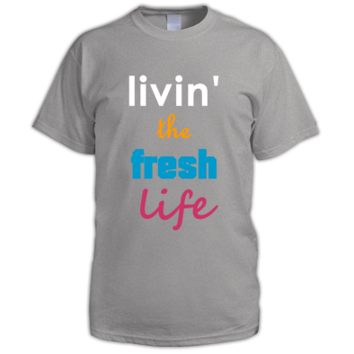 livin' the fresh life