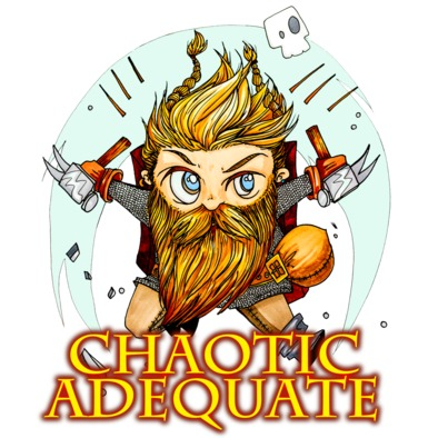 CHAOTIC ADEQUATE - Chagrin Battlefounder
