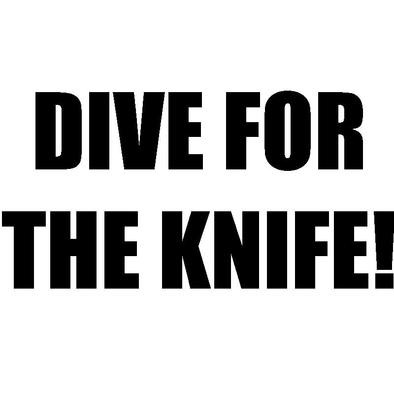 Dive For The Knife!