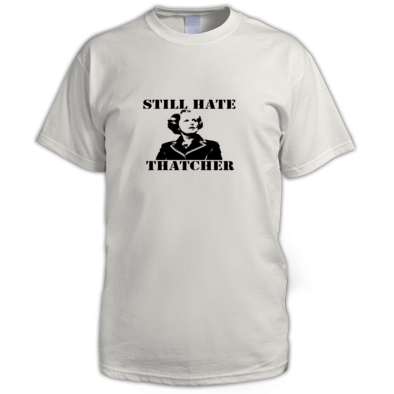 STILL HATE THATCHER REGULAR/MEN'S T-SHIRT