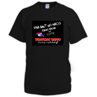 This Ain't No Disco Wolfman Radio Official Tee Shirt